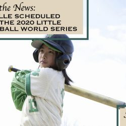 Greenville Scheduled to Host the 2020 Little League Softball World Series