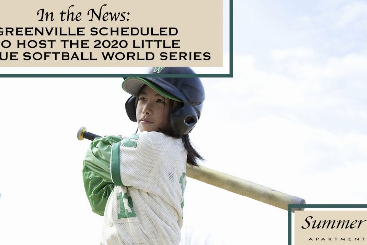 In the News: Greenville Scheduled to Host the 2020 Little League Softball World Series