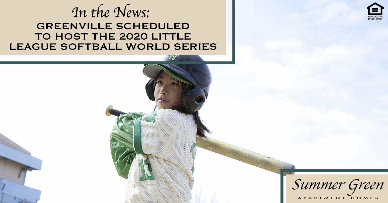 Greenville Scheduled to Host the 2020 Little League Softball World Series